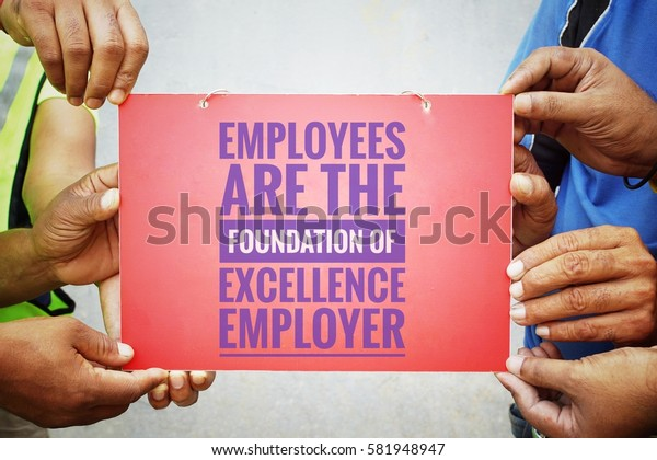 Vintage color in concept teamwork with word EMPLOYEES ARE THE FOUNDATION OF EXCELLENCE EMPLOYER