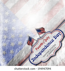 Vintage Fourth of July Independence Day / Vintage background with US flags, label and phrase: Fourth of July Independence Day - United States of America