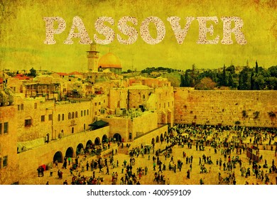Vintage image with Old city of Jerusalem (Western Wall,Wailing Wall or Kotel).Word PASSOVER made of Matzoh -traditional Jewish dry bread for Passover holiday. Textured background.Toned vintage colors