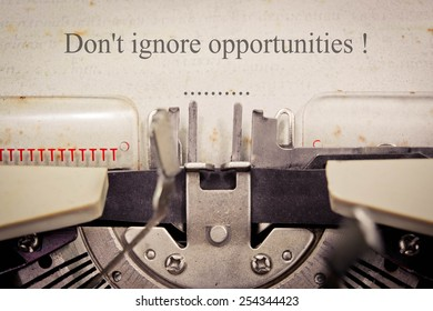 Vintage inscription made by old typewriter, don't ignore opportunities