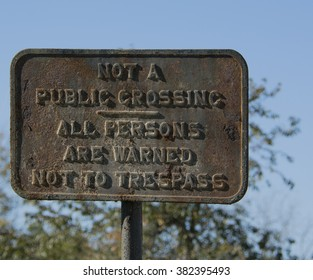 "A Vintage railroad ""no crossing"" sign remains in use."