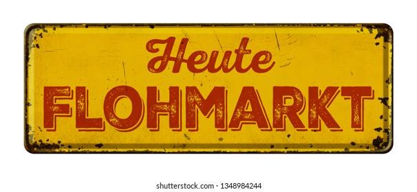 Vintage rusty metal sign -  German Translation of Garage Sale-  Heute Flohmarkt
