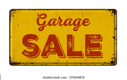 Vintage rusty metal sign on a white background - Garage Sale