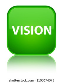 Vision isolated on special green square button reflected abstract illustration