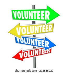 Volunteer word on arrow signs pointing you to different ways or places to donate your time to charity work