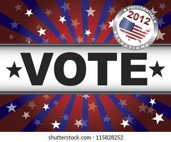 Vote Presidential Election 2012 Red White and Blue Stars Stripes Sun Rays Banner Raster Vector Illustration
