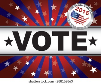 Vote Presidential Election 2016 Red White and Blue Stars Stripes Sun Rays Banner Illustration
