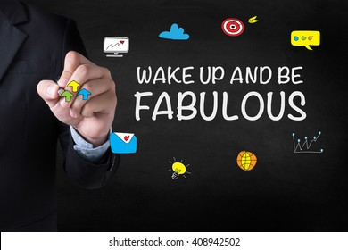 WAKE UP AND BE FABULOUS Businessman drawing Landing Page on blurred abstract background