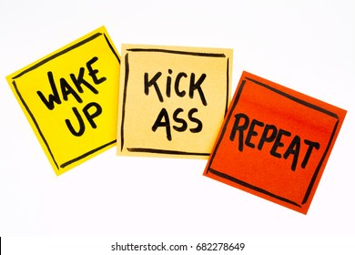wake up, kick ass, repeat reminder or advice, handwriting on isolated sticky notes