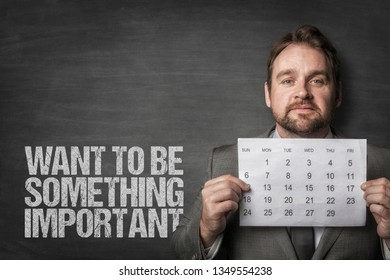 Want to be something important text with businessman