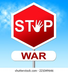 War Stop Meaning Warning Sign And Conflicts