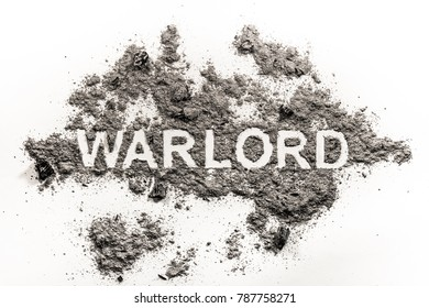 Warlord word written in ash, sand or dust as tyrant, dictator or war general concept and weapon trade criminal business