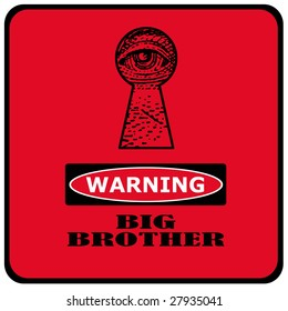 warning big brother is watching you red sign with eye in a keyhole
