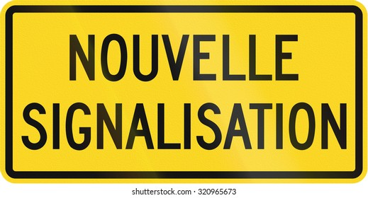 Warning road sign in Quebec, Canada - New Signage.