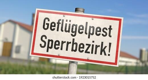 "Warning sign: ""Geflügelpest Sperrbezirk"" (in German), Avian influenza restricted area"