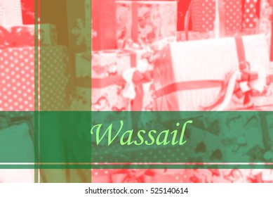 Wassail  - Abstract information to represent Merry Christmas and Happy new year as concept. The word Wassail  is a part of Merry Christmas and Happy new year celebration vocabulary in stock photo.