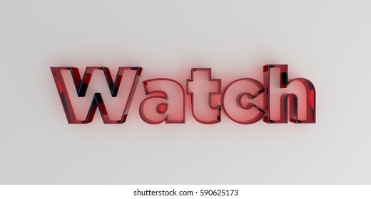 Watch - Red glass text on white background - 3D rendered royalty free stock image.