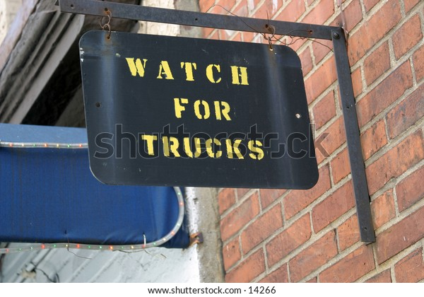 """""""watch for trucks"""" sign"""