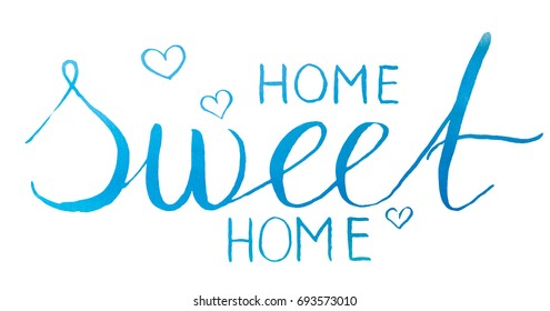 """Watercolor hand drawn lettering """"Home Sweet Home"""" (brush lettering)."""