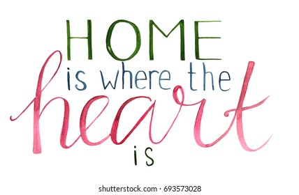 """Watercolor hand drawn lettering """"Home Is Where The Heart Is"""" (brush lettering)."""
