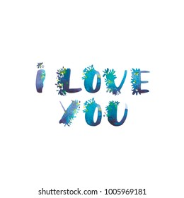 Watercolor phrase - I Love you. Exclusive Custom Characters. Hand Lettering and Typographic art for Designs: Logo, for Poster, Invitation, Card, etc. Brush Typography.