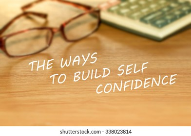 THE WAYS TO BUILD SELF CONFIDENCE message on the table