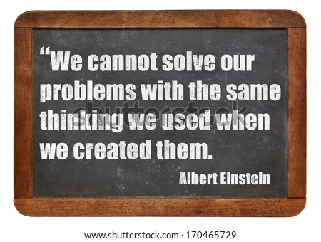 We cannot solve our