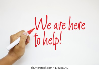 We are here to help! sign on whiteboard