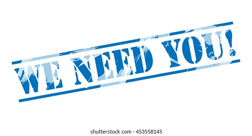 we need you! blue stamp on white background