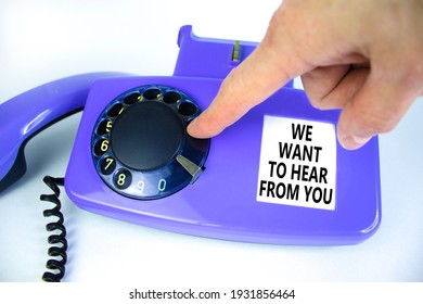 We want to hear from you symbol. Old blue rotary dial telephone. Words 'We want to hear from you'. Beautiful white background. Business, help is here and support concept, copy space.