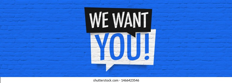 We want you !, on speech bubble on brick wall banner