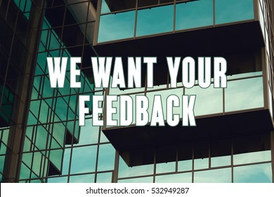 We Want Your Feedback, Business Concept