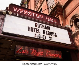 Webster Hall marquee featuring Gotham and Hotel Garuda. Webster Hall is a concert and nightclub venue located at 125 East 11th Street in New York City. August 27, 2016.