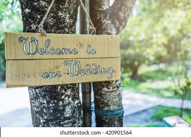 Wedding decoration. Welcome, the sign to our wedding.