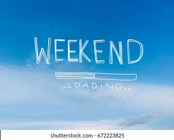 Weekend loading word on beautiful blue sky and cloud