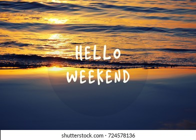Weekend motivational and inspirational quotes - Hello weekend. Retro styled and blurry background