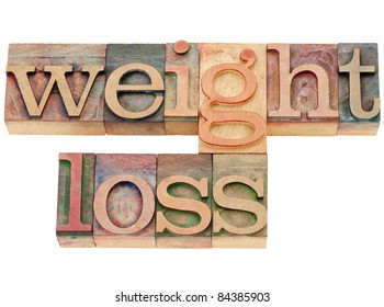 weight loss - isolated words in vintage wood letterpress type