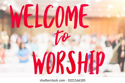 Welcome let us worship the king of kings word and in church christian worship with singing to GOD.True worshiper and Welcome to worship Concept.