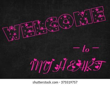 Welcome to my heart word on blackboard