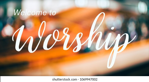 Welcome to worship word in church christian worship with singing to GOD.