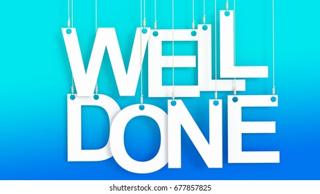 Well Done hanging letters over white background 3D rendering