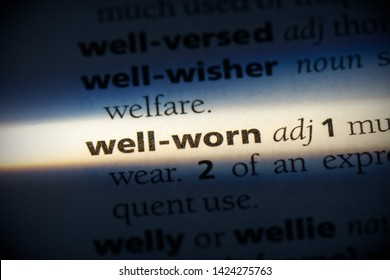 well-worn word in a dictionary. well-worn concept, definition.