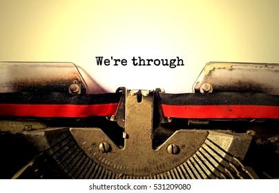 We're through typed words on a vintage typewriter