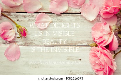 What delights us in visible beauty is the invisible - famous austrian writer, playwright Marie von Ebner-Eschenbach of  19th century on a vintage background with flowers