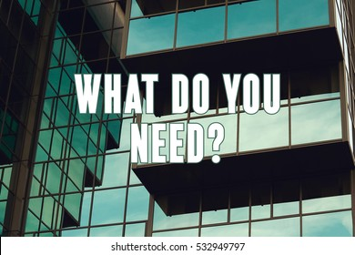 What Do You Need?, Business Concept