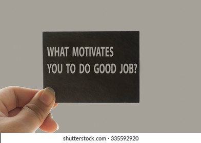 WHAT MOTIVATES YOU TO DO GOOD JOB? message on the card shown by