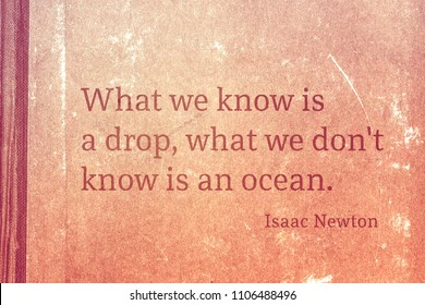What we know is a drop, what we don't know is an ocean - famous English physicist and mathematician Sir Isaac Newton quote printed on vintage cardboard