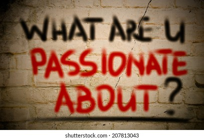 What Are You Passionate About Concept