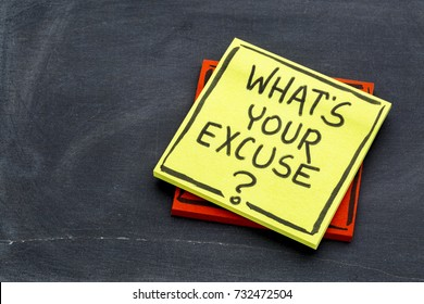 What is your excuse?  Handwriting on a sticky note against slate blackboard