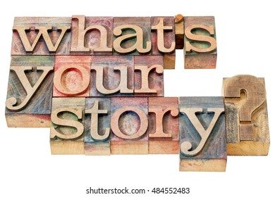 what is your story question in letterpress wood type printing blocks, stained by color inks, isolated on white